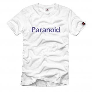 Paranoid Fun Humor Persönlichkeit Angst vor allem Witzig T Shirt #337