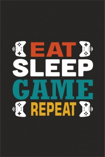 Eat Sleep Game Repeat Kunstdruck Poster P0293