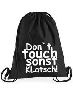 Don't touch sonst klatsch! Beutel B0015