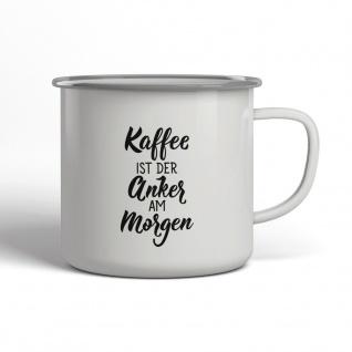 Kaffee Ist Der Anker Emaille Becher Spruch Tasse TE0016