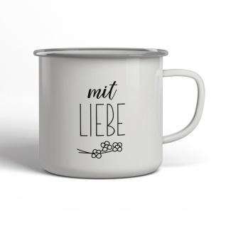 Mit Liebe Emaille Becher Spruch Tasse TE0041