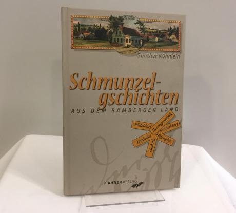 Schmunzelgschichten aus dem Bamberger Land - Günther Kühnlein