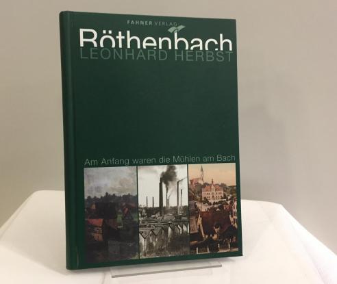 RÖTHENBACH: Am Anfang waren die Mühlen am Bach - Leonard Herbst