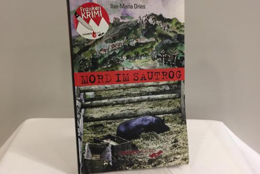 Mord im Sautrog - Ilse-Maria Dries